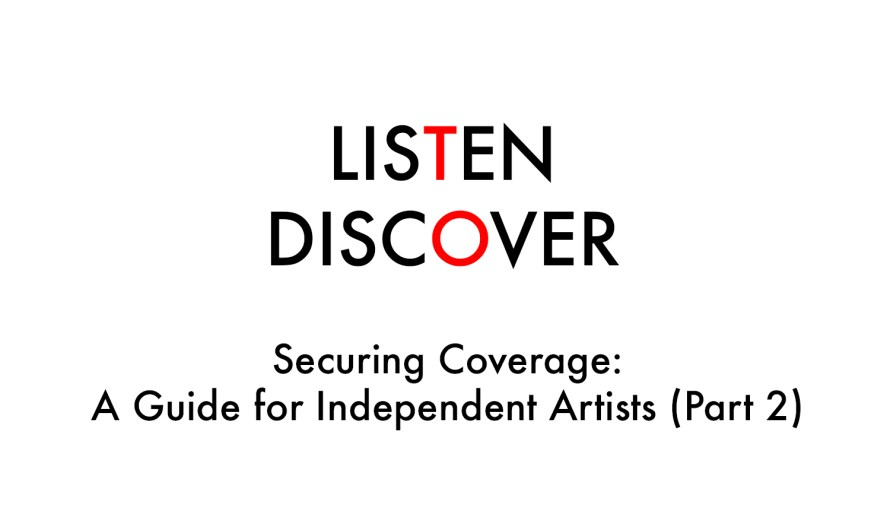 Industry Article: Securing Coverage: A Guide for Independent Artists (Part 2)