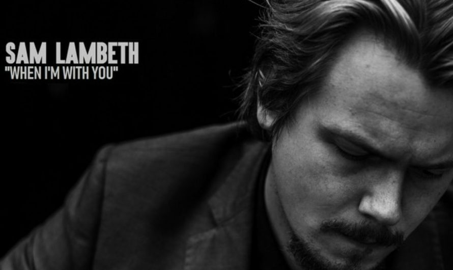 Track Review: Sam Lambeth: When I'm With You