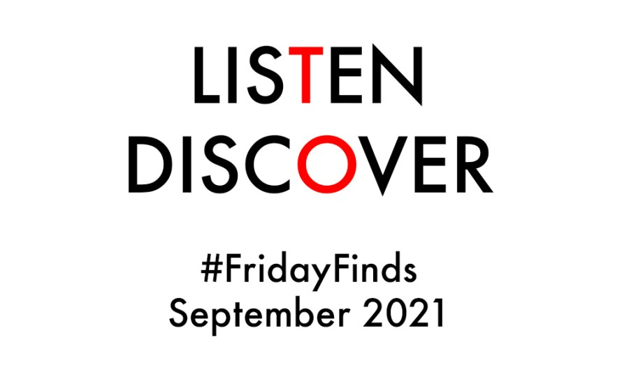#FridayFinds: September 2021: Week 4