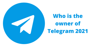Read more about the article Who is the owner of Telegram 2021