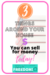 3 Things Around Your House You Can Sell For Money Today