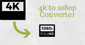 4k to 1080p converter