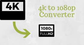 4k to 1080p converter
