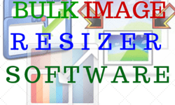 BULK IMAGE RESIZER SOFTWARE