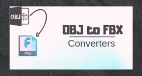 6 Best Free OBJ to FBX Converter Software for Windows
