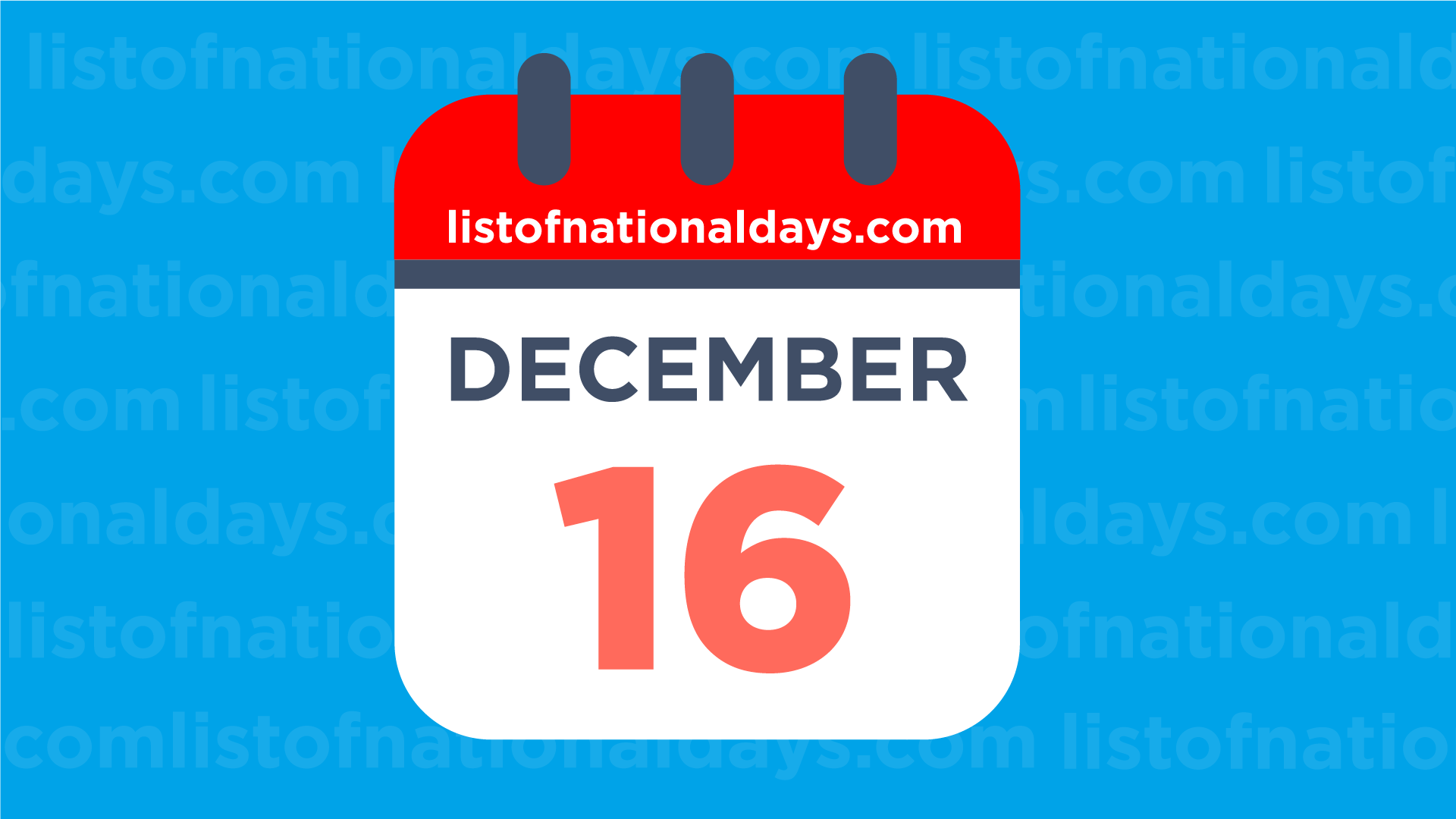 DECEMBER 16TH: National HolidaysObservances & Famous ...