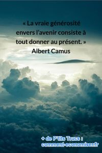 Citation -  La vraie gnrosit envers lavenir consiste ...