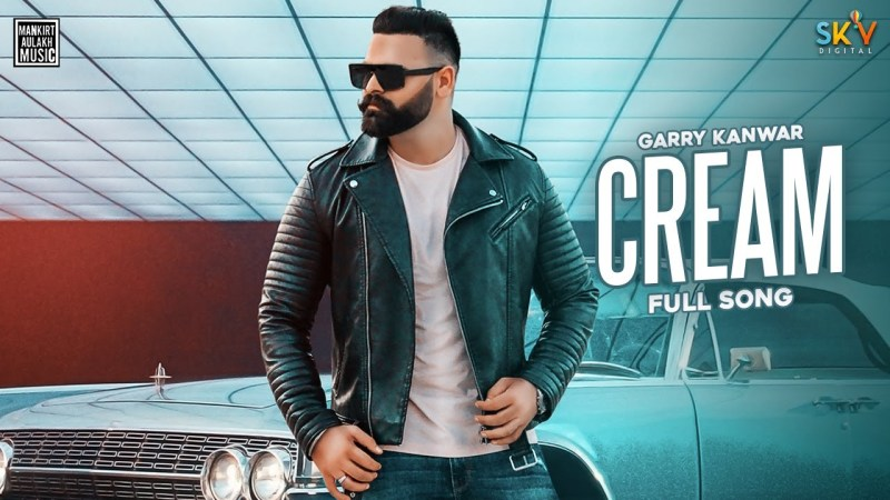 mankirt aulakh new song Cream (Full Video) | Garry Kanwar | Proof | Mankirt Aulakh | New Punjabi Song 2020