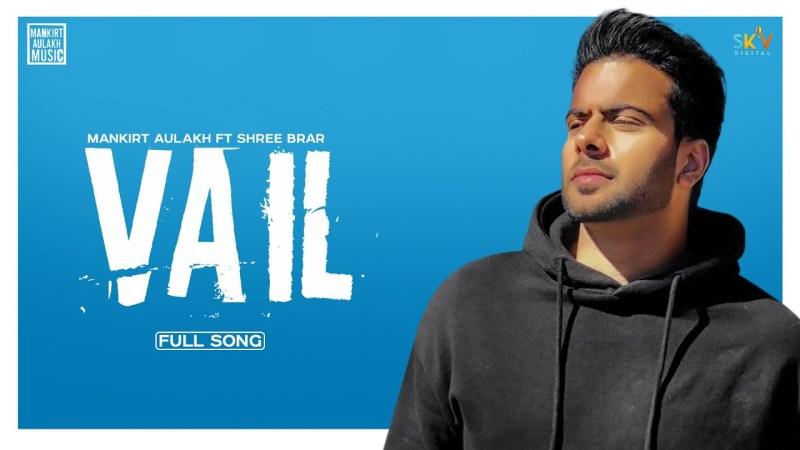 mankirt aulakh new song VAIL (OFFICIAL AUDIO) | Mankirt Aulakh | Ft. Shree Brar | Avvy Sra | Latest Punjabi Song 2020