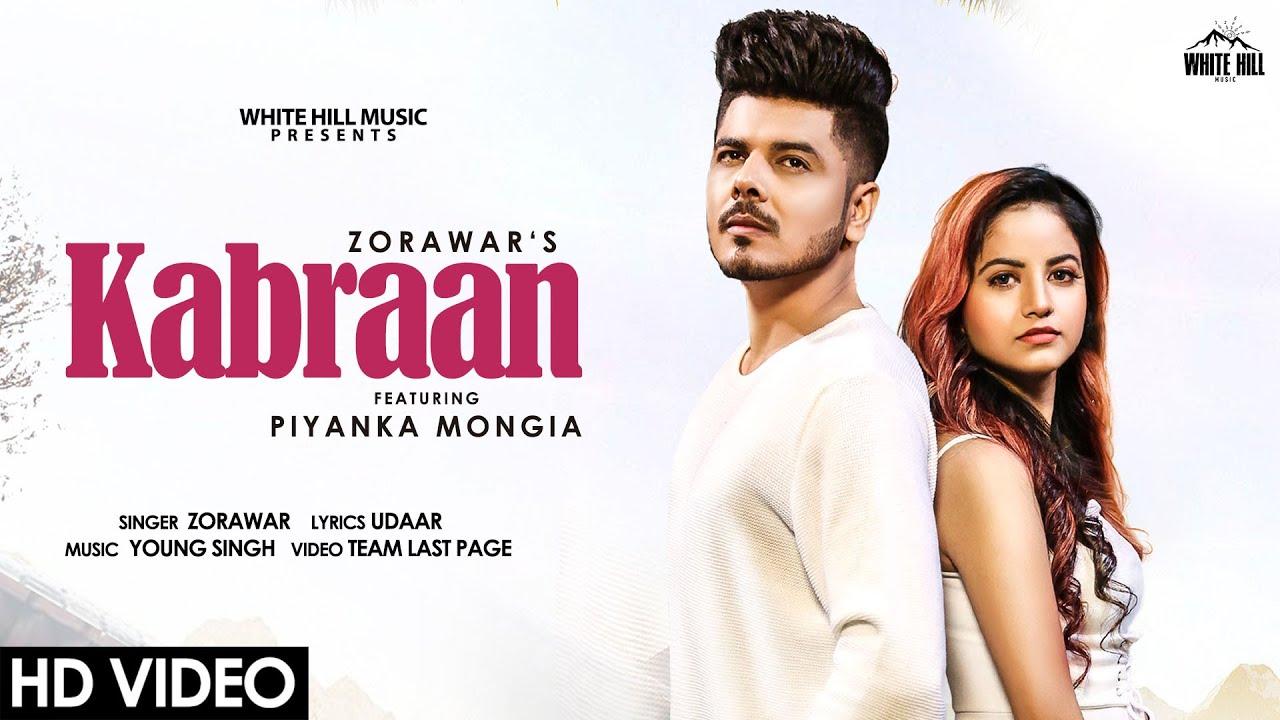 White hill music Kabraan (Full Song) | Zorawar feat Piyanka Mongia | New Punjabi Song 2020 | White Hill Music
