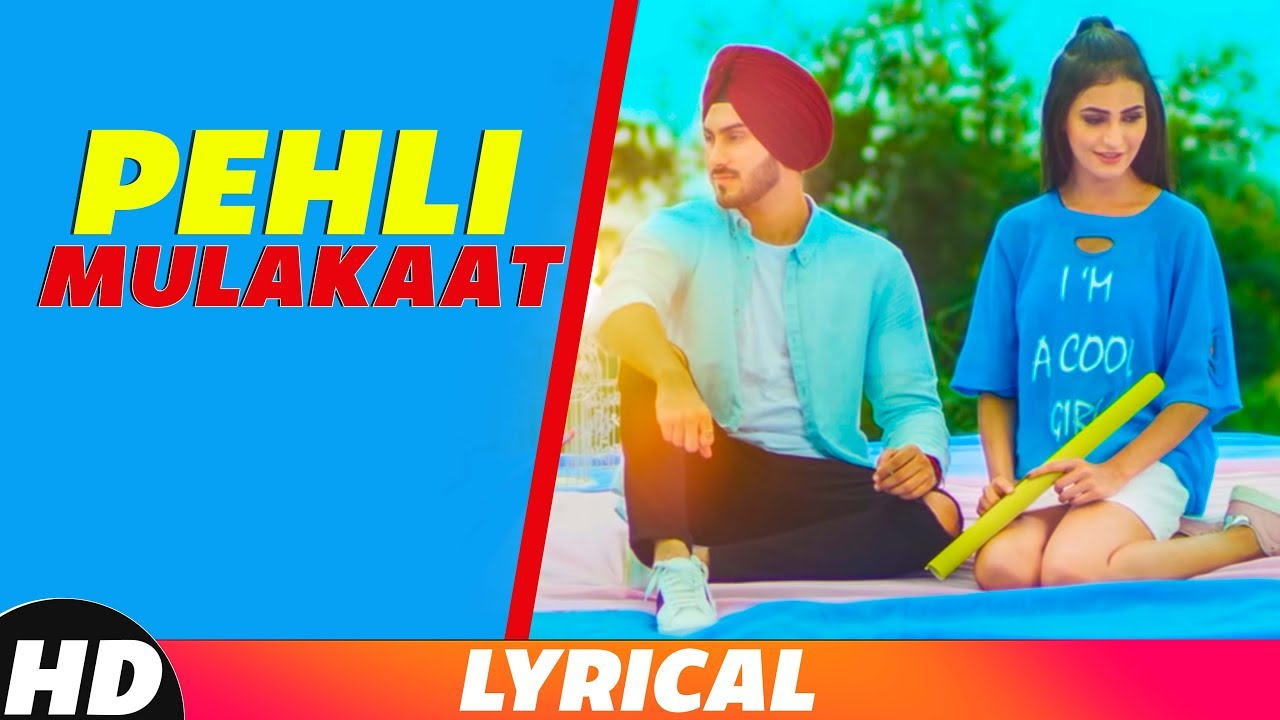 punjabi song Pehli Mulakat (Lyrical) | Rohanpreet Singh | Latest Punjabi Song 2018 | Speed Records