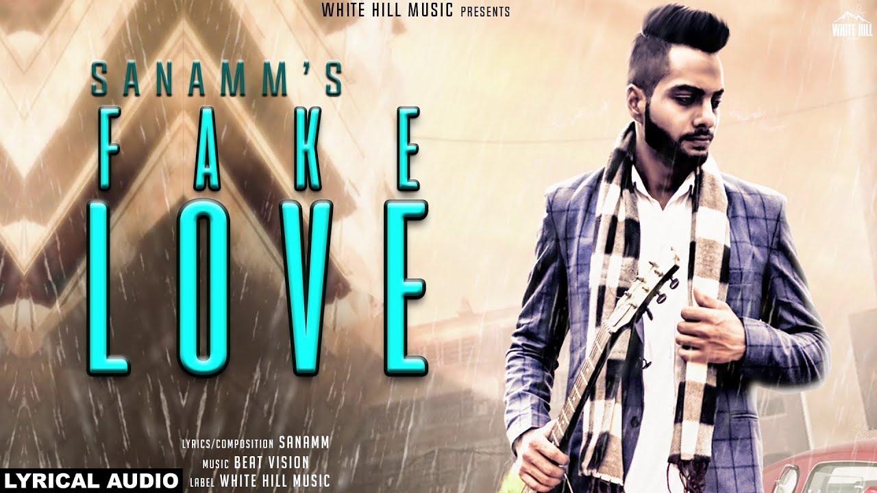White hill music Fake Love (Lyrical Audio) Sanamm | New Punjabi Song 2018 | White Hill Music