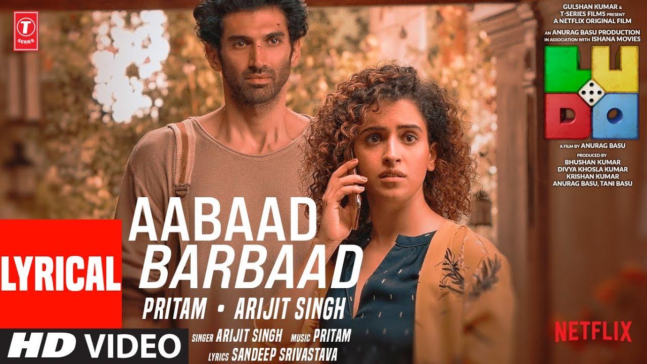 t series new song LUDO: Aabaad Barbaad (Lyrical) Abhishek B, Aditya K, Rajkummar R, Sanya M, Fatima S | Arijit, Pritam