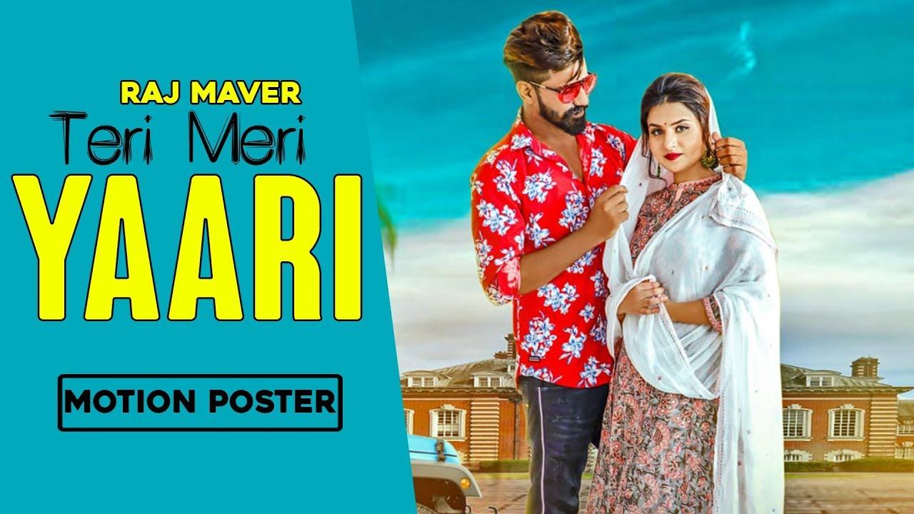 haryanvi song-TERI MERI YAARI – MOTION POSTER – RAJ MAVER – RELEASING ON 30th NOV 2019 – SPEED RECORDS HARYANVI
