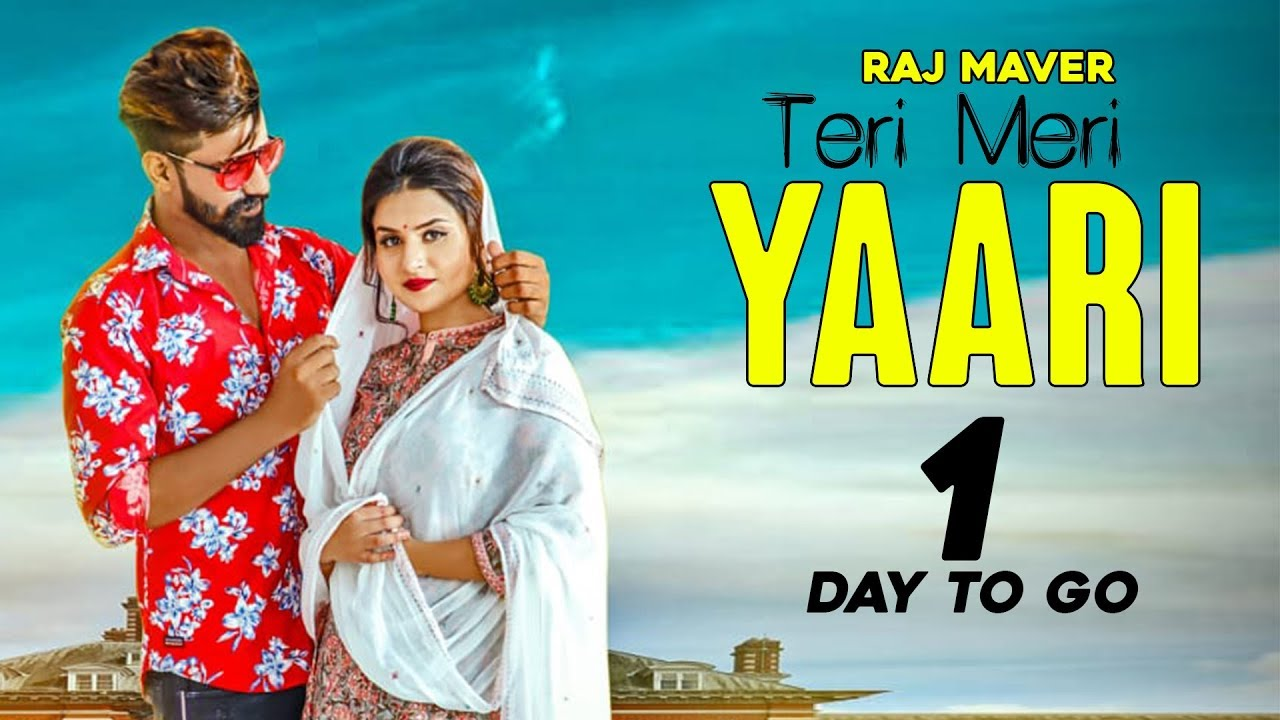 haryanvi song-TERI MERI YAARI – (1 DAY TO GO) – RAJ MAVER – RELEASING ON 30th NOV 2019 – SPEED RECORDS HARYANVI