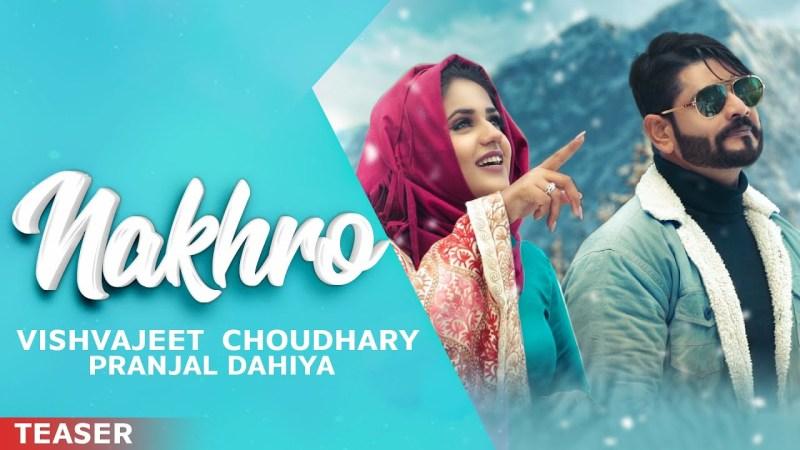 haryanvi song-NAKHRO | Teaser | Vishvajeet Choudhary | Pranjal Dahiya | Speed Haryanvi