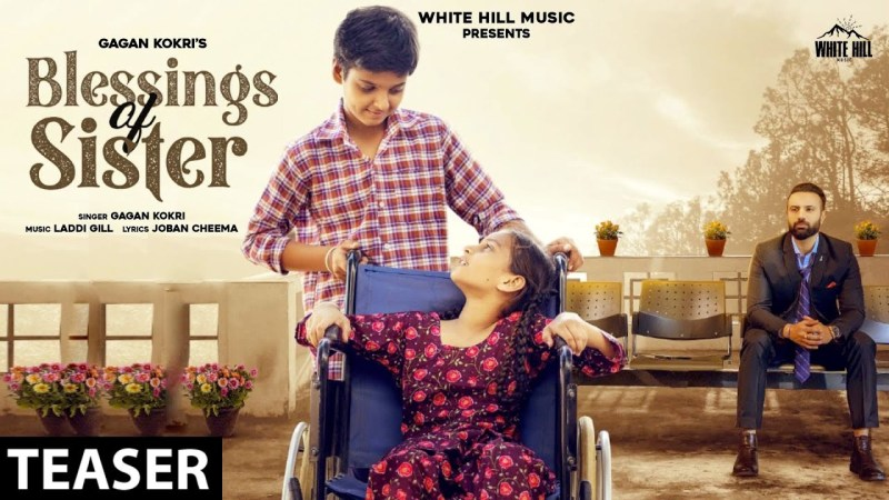 White hill music GAGAN KOKRI : Blessings Of Sister (Official Teaser) | Releasing  Soon | White Hill Music