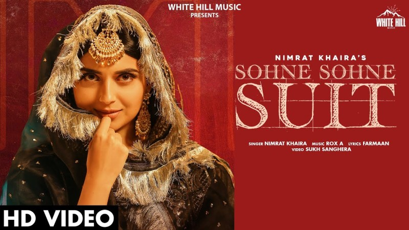 mankirt aulakh new song NIMRAT KHAIRA : Sohne Sohne Suit (Official Video) Harj Nagra | Sukh Sanghera | New Punjabi Song 2020