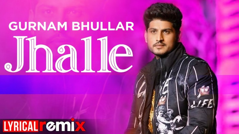 punjabi song Jhalle (Lyrical Remix) | Gurnam Bhullar | Sargun Mehta | Binnu Dhillon | Latest Punjabi Song 2020