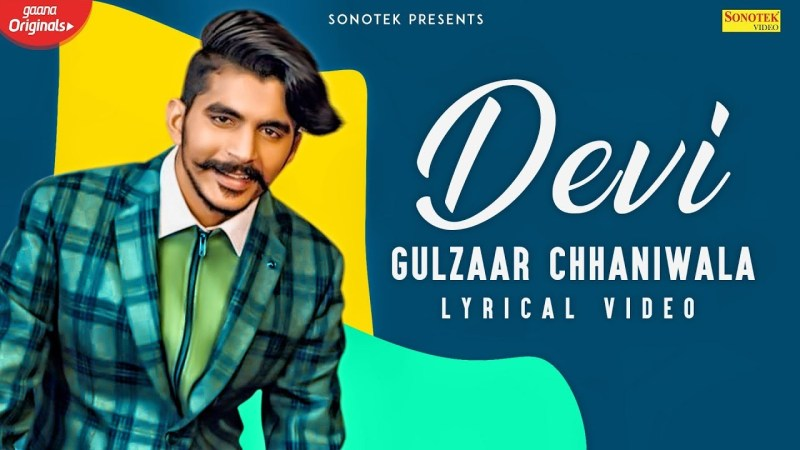 gulzar song-GULZAAR CHHANIWALA | DEVI (Lyrical Video) | Latest Hayanvi Song 2020 | Sonotek Music-gulzar chhaniwala song