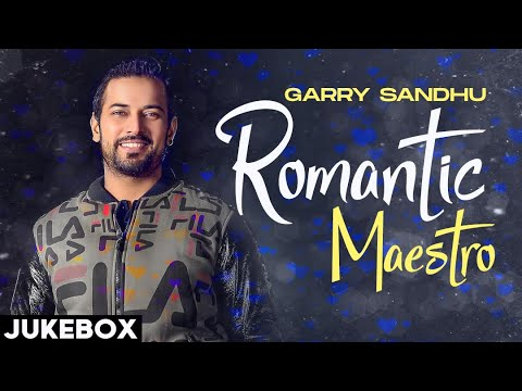 punjabi song Romantic Maestro (Audio Jukebox) | Garry Sandhu | Latest Punjabi Songs | Speed Records