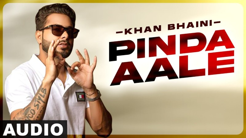 punjabi song Pinda Aale (Full Audio) | Khan Bhaini ft Fateh | Syco Style| Latest Punjabi Songs 2020