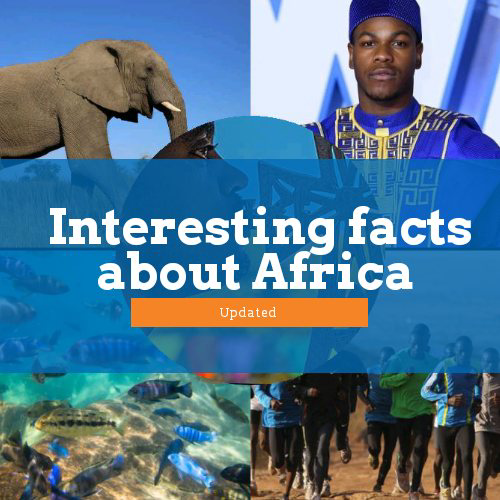 Here are 20 Interesting facts About the African Continent