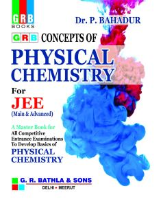Concepts of Physical Chemistry by P. Bahadur