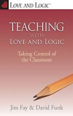 Teaching with Love and Logic: Taking Control of the Classroom Paperback