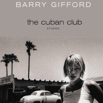 """A Gritty Chicago Childhood: A Review of """"The Cuban Club"""" by Barry Gifford"""