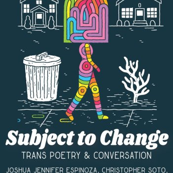"""Honoring Trans Lives: A Review of """"Subject to Change"""""""