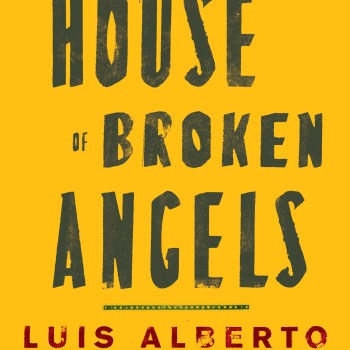 "Death of a Patriarch: A Review of ""The House of Broken Angels"" by Luis Alberto Urrea"