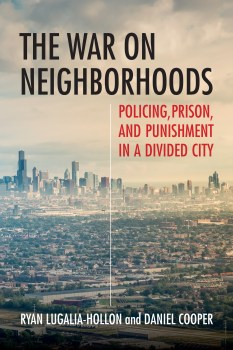 """Time for Change: Review of """"The War on Neighborhoods"""" by Ryan Lugalia-Hollon and Daniel Cooper"""