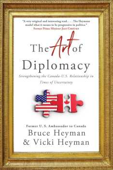 "Oh, Canada. A Review of ""The Art of Diplomacy"" by Bruce Heyman and Vicki Heyman"