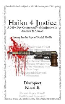 "A Year of Haiku Against Injustice: A Review of Khari B.'s ""Haiku 4 Justice"""