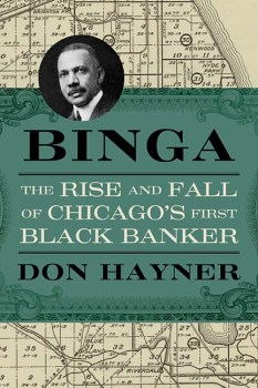 """The King of the Black Belt: A Review of Don Hayner's """"Binga: The Rise and Fall of Chicago's First Black Banker"""""""
