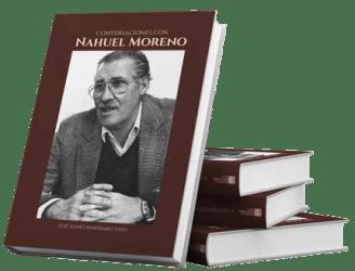 Conversaciones con Nahuel Moreno