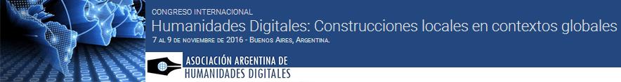 Congreso internacional, Humanidades Digitales: construcciones locales en contextos globales