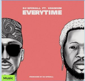 Picture of DJ Spinall Ft. Kranium Everytime Mp3 Download