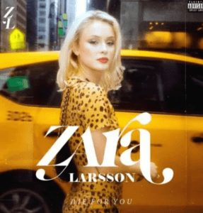 Picture of Zara Larsson Die For You Album Zip File