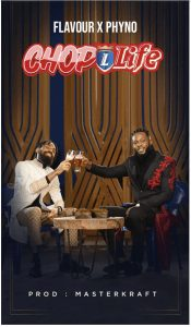 Photo of Flavour and Phyno Chop life Mp3 Download
