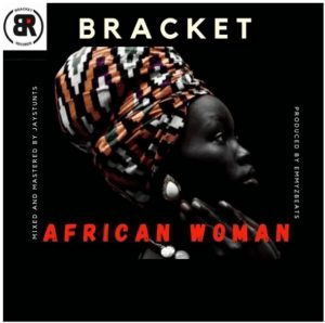 Music photo Of Bracket African Woman Mp3 Download