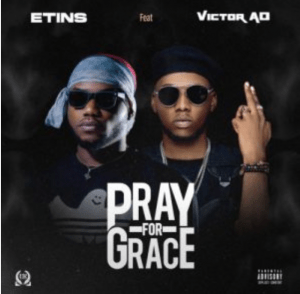 Photo of Etins Ft. Victor AD Pray For Grace Mp3 Download