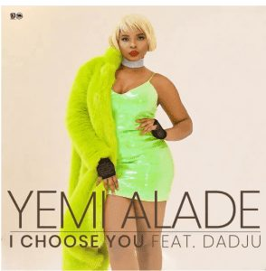 Photo of Yemi Alade Ft. Dadju – I Choose You Mp3 Download