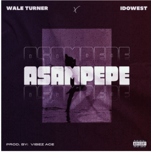 Image of Wale Turner Ft Idowest Asampepe
