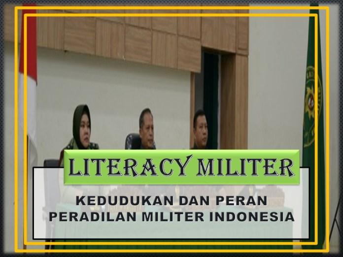 KEDUDUKAN DAN PERAN PERADILAN MILITER INDONESIA