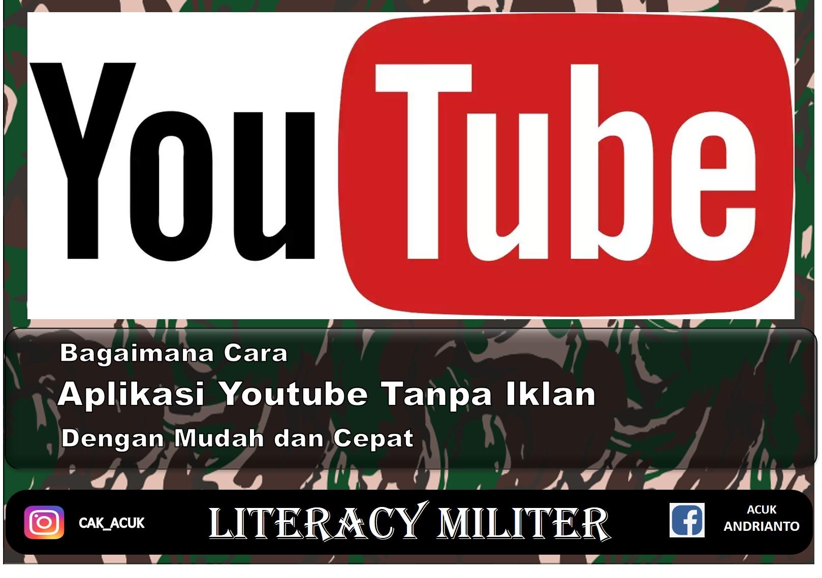 Aplikasi Youtube Tanpa Iklan Sensasi Menonton Tanpa Gangguan Literacy Militer