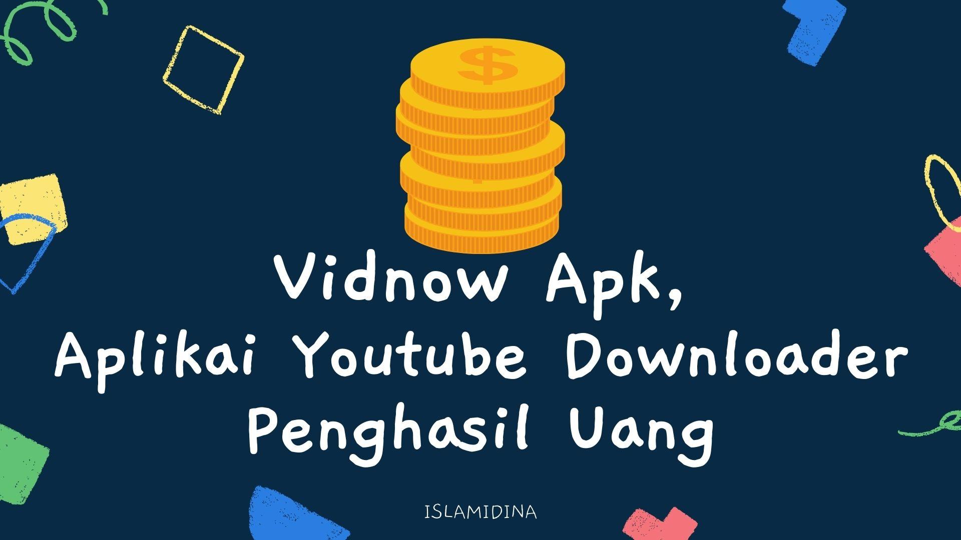 Vidnow apk, aplikasi penghasil uang langsung ke dana