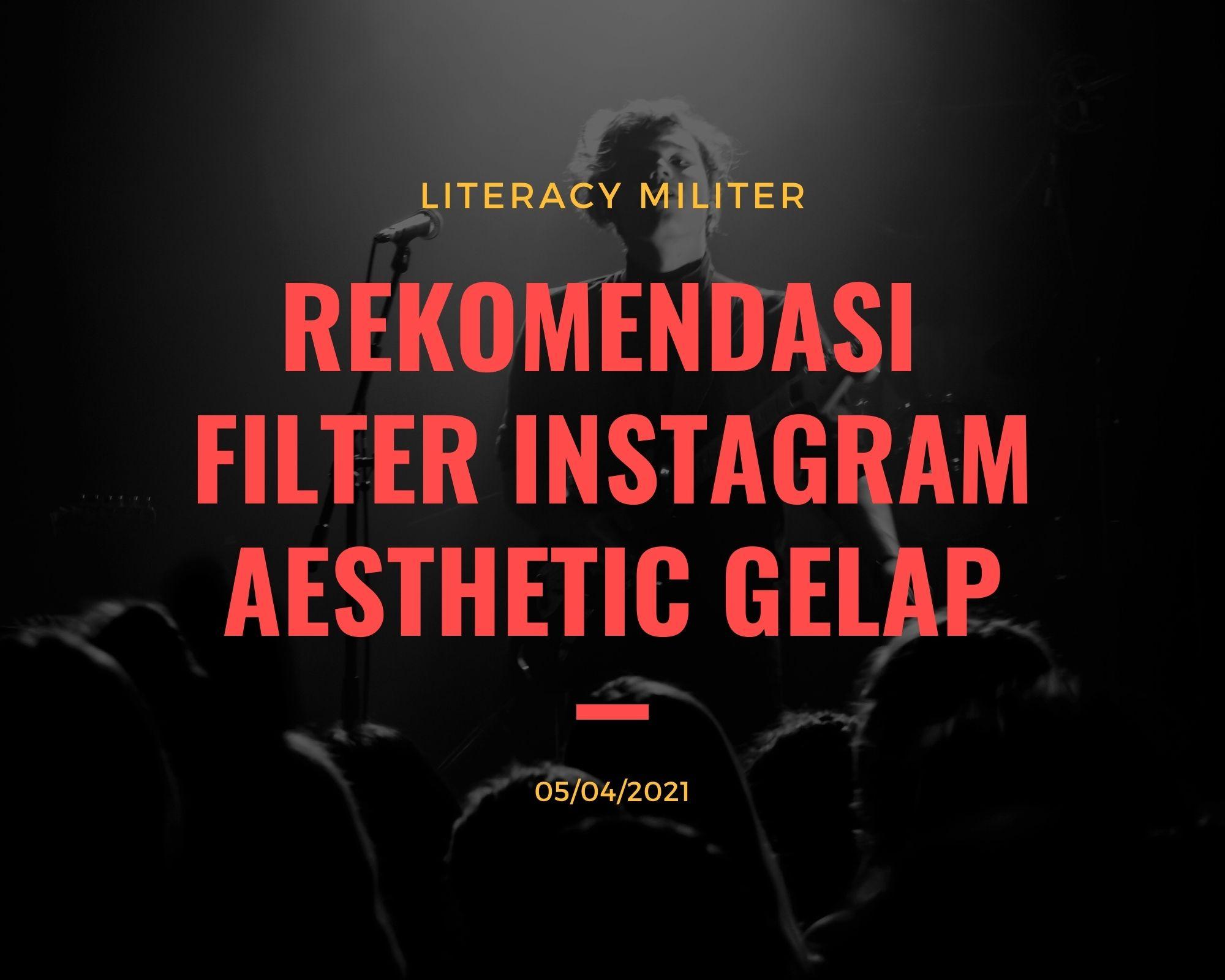 Rekomendasi Filter Instagram Aesthetic Gelap