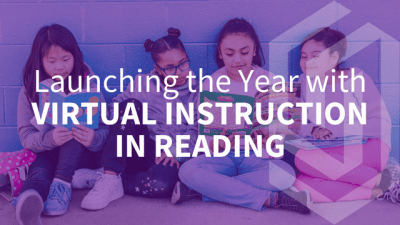 Launching the Year w/ Virtual Instruction in READING